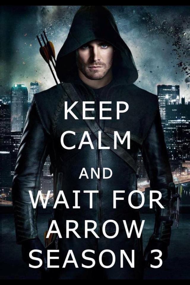 Keep calm and wait for arrow season 3