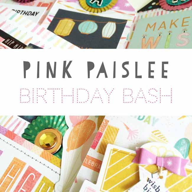 Pink Paislee - Birthday Bash