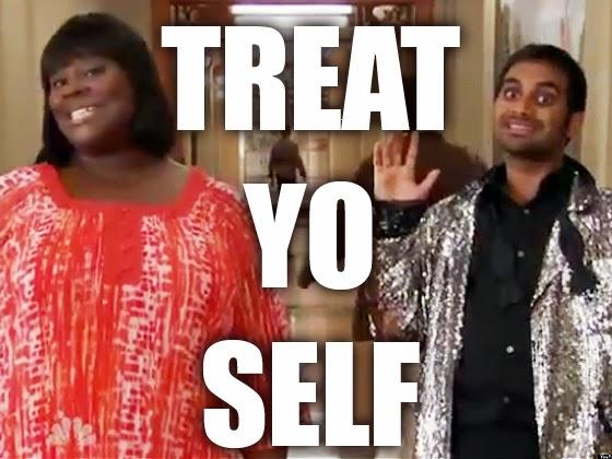 Treat you self